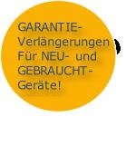 GARANTIE- Verlängerungen Für NEU- und GEBRAUCHT- Geräte!